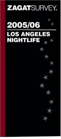 Zagat Survey Los Angeles Nightlife Zagat Survey