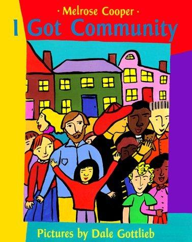 I Got Community  by  Melrose Cooper
