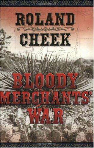 Bloody Merchants War  by  Roland Cheek
