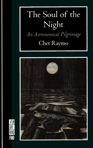 Soul Of The Night: An Astronomical Pilgrimage Chet Raymo