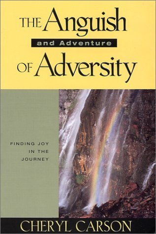 The Anguish And Adventure Of Adversity Cheryl Carson