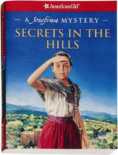 Secrets in the Hills: A Josefina Mystery Kathleen Ernst