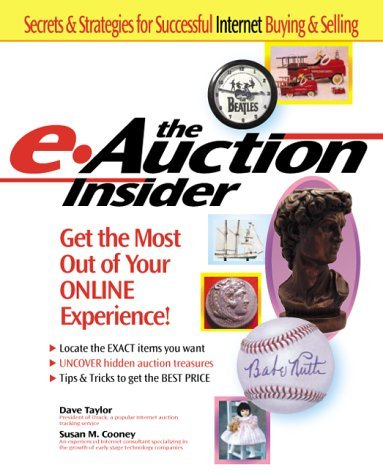 The E-Auction Insider: Get the Most Out of Your Online Experience  by  Dave  Taylor