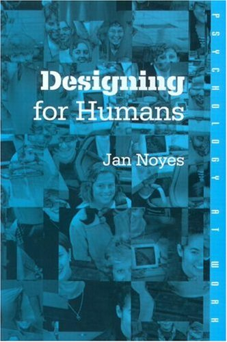 User-Centred Design of Systems  by  Jan Noyes