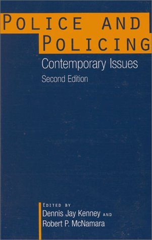 Police And Policing: Contemporary Issues  by  Dennis J. Kenney