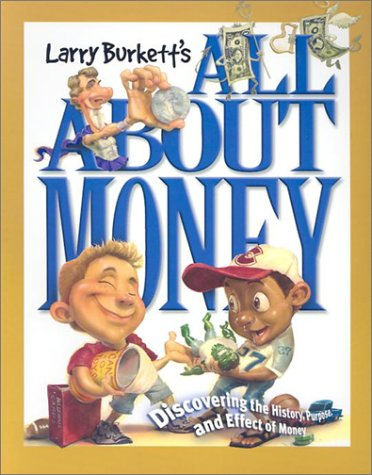 All About Money  by  Larry Burkett
