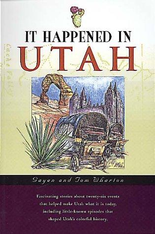 It Happened in Utah  by  Gayen Wharton