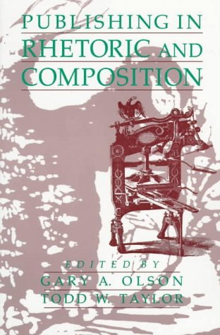 Publishing In Rhetoric And Composition Gary A. Olson