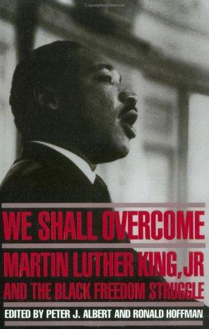 We Shall Overcome Peter J. Albert