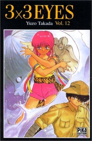 3x3 Eyes, tome 12 (3x3 Eyes #12) Yuzo Takada