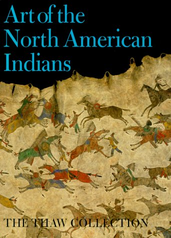 Masterpieces Of American Indian Art: From The Eugene And Clare Thaw Collection Gilbert T. Vincent