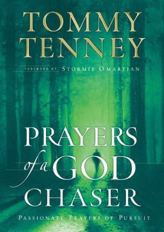 Prayers Of A God Chaser  by  Tommy Tenney