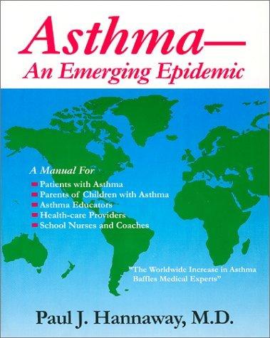 Asthma: An Emerging Epidemic  by  Paul J. Hannaway
