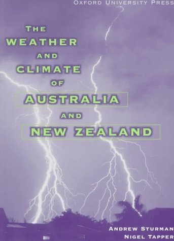 The Weather And Climate Of Australia And New Zealand  by  Andrew P. Sturman