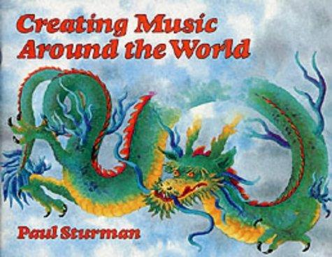 Creating Music Around The World  by  Paul Sturman