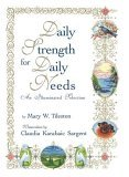 Daily Strength For Daily Needs: An Illuminated Selection  by  Mary W. Tileston