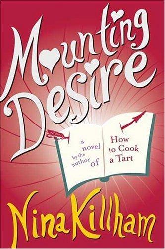Mounting Desire: A Novel Nina Killham