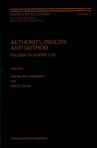 Authority, Process And Method: Studies In Jewish Law  by  Hanina Ben-Menahem