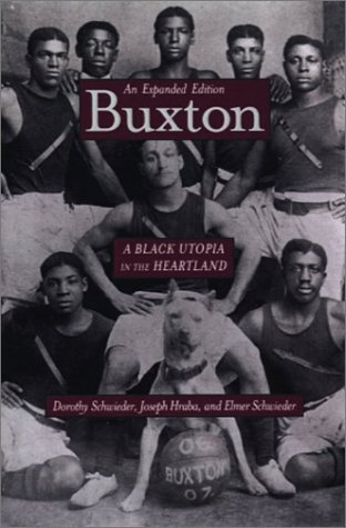 Buxton: A Black Utopia in the Heartland, An Expanded Edition  by  Dorothy Schwieder