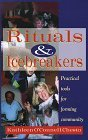 Rituals and Icebreakers: Practical Tools for Forming Community Kathleen OConnell Chesto