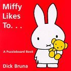 Miffy Likes to: A Puzzleboard Book  by  Dick Bruna