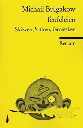 Teufeleien. Skizzen, Satiren, Grotesken  by  Mikhail Bulgakov