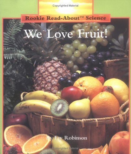 We Love Fruit!  by  Fay Robinson