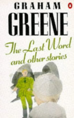 The Last Word and Other Stories Graham Greene