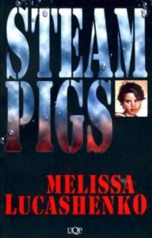 Steam Pigs Melissa Lucashenko