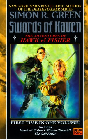 Swords Of Haven: The Adventures Of Hawk & Fisher  by  Simon R. Green