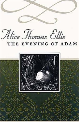 The Evening of Adam  by  Alice Thomas Ellis