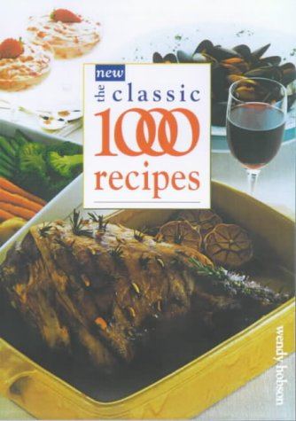 The New Classic 1000 Recipes  by  Wendy Hobson