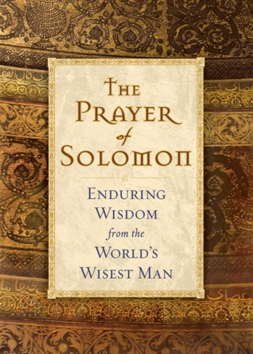 The Prayer Of Solomon: Enduring Wisdom From The Worlds Wisest Man  by  Baker Publishing Group