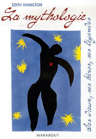 La mythologie: Ses dieux, ses héros, ses légendes Edith Hamilton