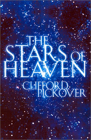 The Stars Of Heaven  by  Clifford A. Pickover