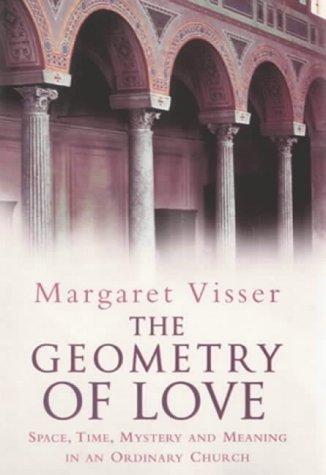 Geometry Of Love Margaret Visser