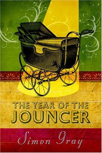The Year of the Jouncer Simon Gray