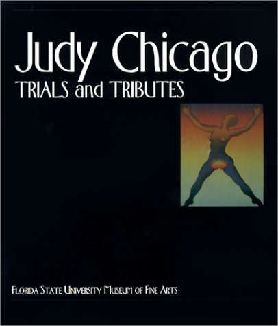 Judy Chicago: Trials and Tributes Viki D. Thompson Wylder