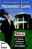 Possessing Your Promised Land: Biblical Principles for Real Estate Acquisition  by  H. Rodney Johnson