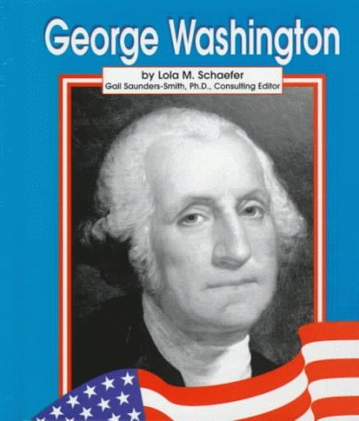 George Washington  by  Lola M. Schaefer