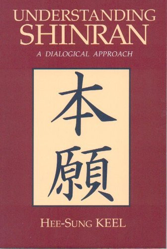Understanding Shinran: A Dialogical Approach (Nanzan Studies In Asian Religions, 6)  by  Hee-Sung Keel