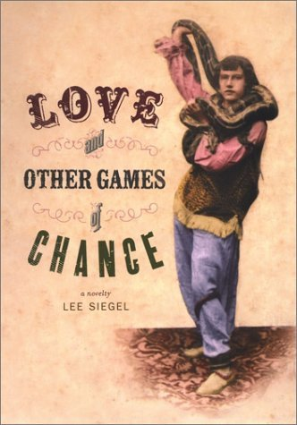 Love and Other Games of Chance: A Novelty Lee A. Siegel