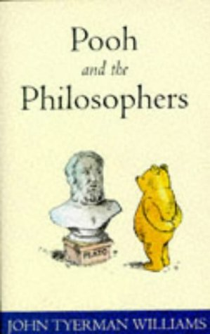 Pooh And The Philosophers  by  John Tyerman Williams