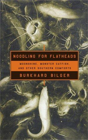 Noodling For Flatheads Burkhard Bilger