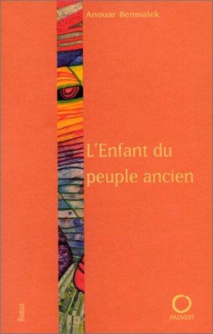 Lenfant Du Peuple Ancien: Roman  by  Anouar Benmalek