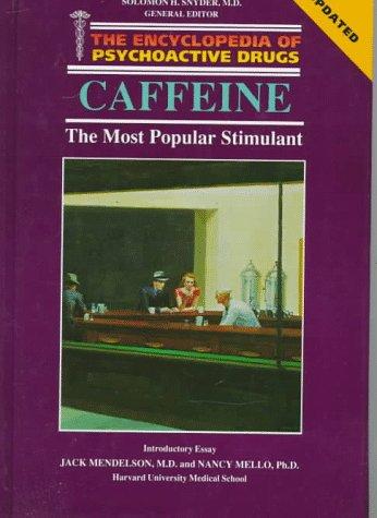 Caffeine: Most Popular Stimul  by  Richard J. Gilbert