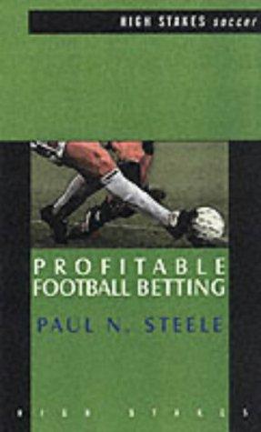 Profitable Football Betting  by  Paul Steele