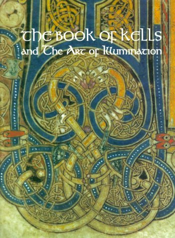 The Book of Kells and the Art of Illumination  by  Brian Kennedy