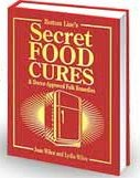 Bottom Lines Secret Food Cures And Doctor Approved Folk Remedies  by  Joan Wilen