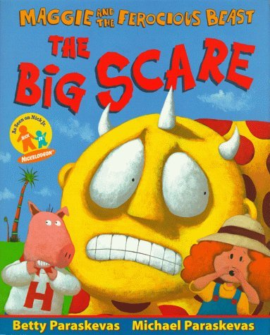 Maggie and the Ferocious Beast: The Big Scare Betty Paraskevas